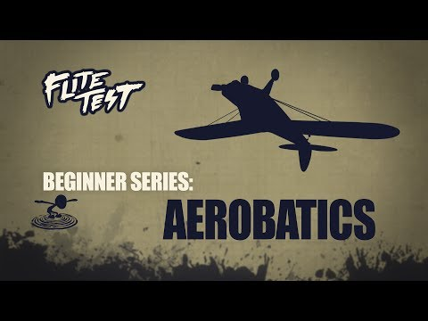 flite-test--rc-planes-for-beginners-aerobatics--beginner-series--ep-10
