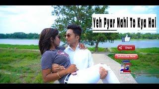 Yeh Pyaar Nahi Toh Kya Hai - Rahul Jain | Cute Love Story