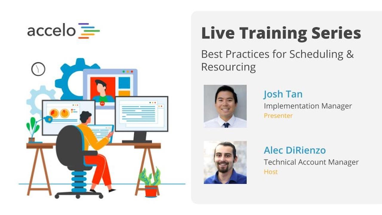 Live Training Series: Best Practices for Scheduling & Resourcing