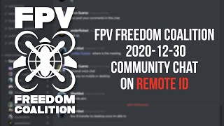 2020-12-30 FPV Freedom Coalition Community Meeting on Remote ID