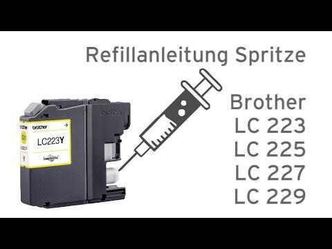 Nachfüllanleitung Brother LC 223, LC 225, LC 227, LC 229 Refillspritze
