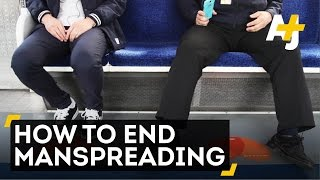 How To Prevent Manspreading