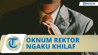 Pengakuan Rektor Unipar Jember yang Diduga Lecehkan Dosen Wanita: Ngaku Khilaf dan Sudah Minta Maaf