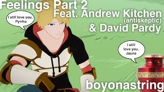 JAUNE TALKS TO YANG ABOUT LOSS! RWBY FAN SONG: Feelings Part 2 FEAT ANDREW KITCHEN FROM ANTISKEPTIC!