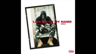 BAKA - LIVE UP TO MY NAME (INSTRUMENTAL EDIT by MACULLA)