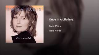145 TWILA PARIS Once In A Lifetime