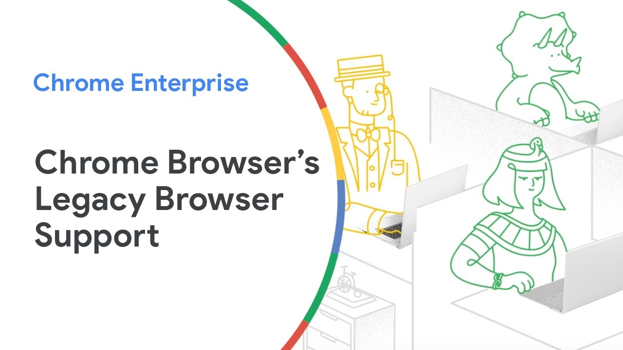 Learn how Chrome Browser helps you on your journey to modern apps with Legacy Browser Support.