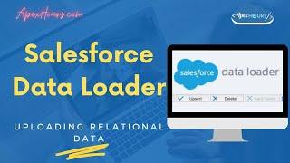 Salesforce Data Loader | Import Relational Data