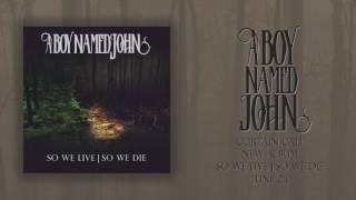 "A Boy Named John - ""Curtain Call"" (Album Stream)"