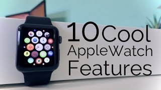 10 Cool Apple Watch Features