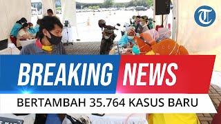 BREAKING NEWS: Update Covid-19 5 Agustus 2021, 35.764 Kasus Baru, 39.726 Orang Sembuh