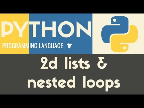2D Lists & Nested Loops - Python - Tutorial 24