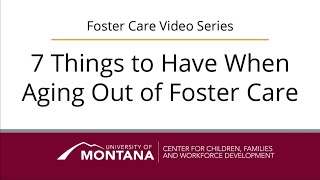 7 important things to have when aging out of foster care