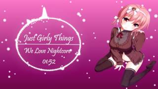 ►Nightcore - Just Girly Things [High Quality Mp3]