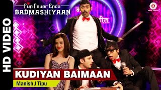 Kudiyan Baimaan - Official Song Video - Badmashiyaan