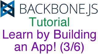 Learn Backbone.js Tutorial by Building an App! (3/6) - Setting/Updating and Destroying/Deleting