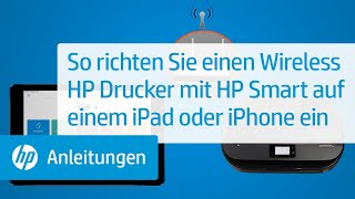 So richten Sie einen Wireless HP Drucker mit HP Smart auf einem iPad oder iPhone ein | @HPSupport