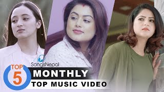 Top 5 Monthly Nepali Songs | Hit Nepali Music Videos Collections
