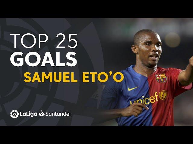 TOP 25 GOALS Samuel Eto'o en LaLiga Santander