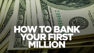 How to Bank Your First Million - Young Hustlers