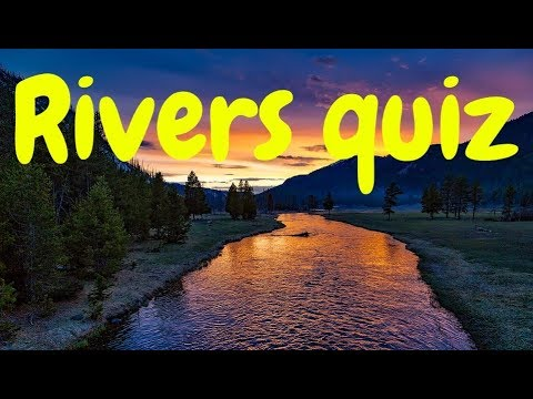 Rivers of the World quiz