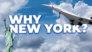 Why Did Concorde Mostly Fly To New York?