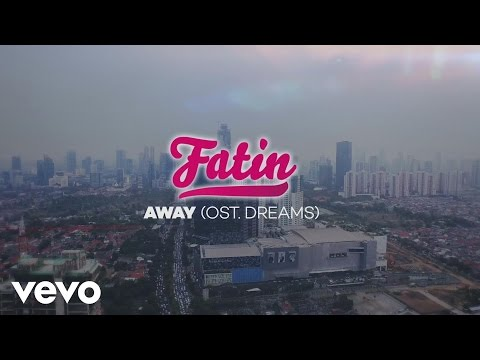 "Fatin - Away (From Original Soundtrack ""Dreams"") (Official Video Lyrics)"
