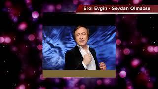 Erol Evgin / Sevdan Olmazsa