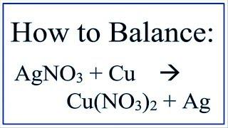 Balance AgNO3 + Cu = Cu(NO3)2 + Ag    (Silver Nitrate And Copper)