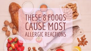 These 8 Foods Cause Most Allergic Reactions