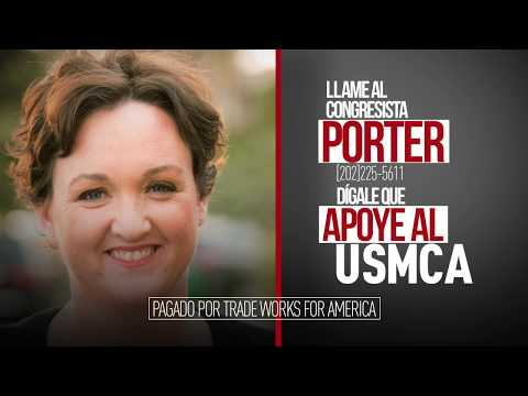 Dígale al congresista Porter que vote sí sobre el USMCA