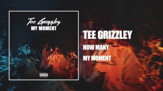 Tee Grizzley   How Many [Official Audio]