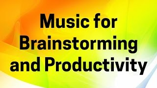 Music for Brainstorming, Productivity, Idea Generation (Stimulating Background Instrumental)