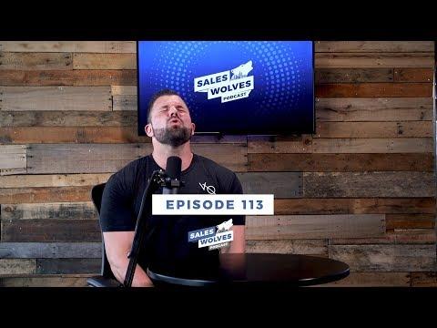 Sales Wolves Podcast | Episode 113 | Raise Your Standard