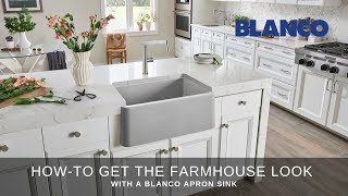How-to Get The Farmhouse Look With A BLANCO Apron Sink