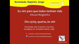 Eu vim para que todos tenham vida – Deuza Nogueira -23/09/2020