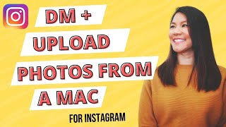 HOW TO DIRECT MESSAGE & UPLOAD PHOTOS ON INSTAGRAM FROM A MAC (2018)