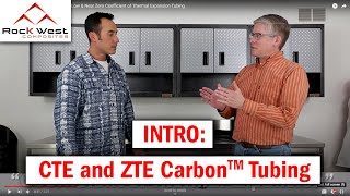 Intro to CTE and ZTE Carbon Tubing