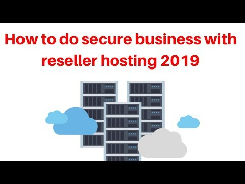 How to do secure business with reseller hosting 2019