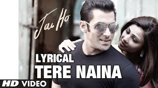 Tere Naina Full Song with Lyrics | Jai Ho | Salman Khan, Tabu