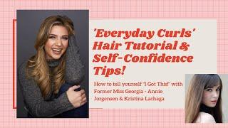 💖 Everyday Curls & #IGotThis Self-Confidence Tips 🙋♀️ Annie Jorgensen - Former Miss Georgia 👑