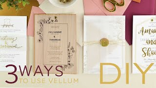 3 Ways To Use Vellum Paper In Your Wedding Invitations | DIY