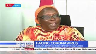 CS Betty : We are taking Corona Virus very seriously, as the Government has taken any Health Threat