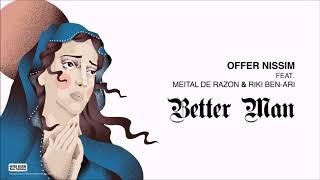 Better Man (Audio) - Offer Nissim feat. Meital De Razon y Riki Ben Ari (Video)