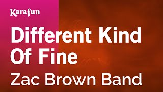 Karaoke Different Kind Of Fine - Zac Brown Band *