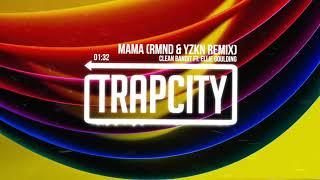 Clean Bandit   Mama Ft. Ellie Goulding (RMND & YZKN Remix)