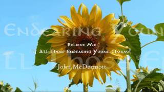 John McDermott - Believe Me (If All Those Endearing Young Charms)