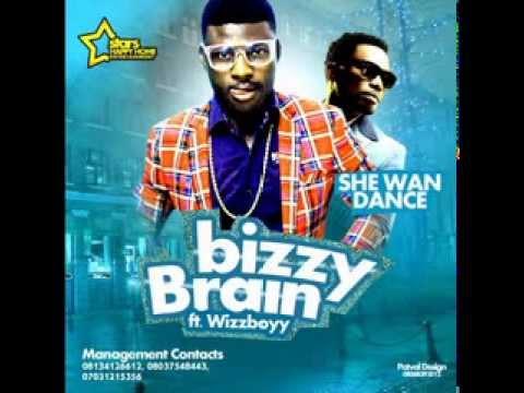 Bizzy Brain -- She Wan Dance ft Wizboy (NEW OFFICIAL 2014)