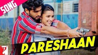 Pareshaan - Ishaqzaade