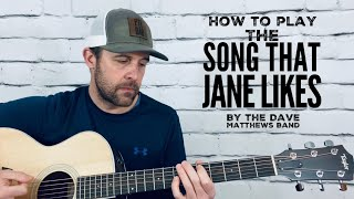 The Song That Jane Likes-Guitar Tutorial-Dave Matthews Band